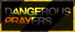 dangerous-prayers-sermon-art