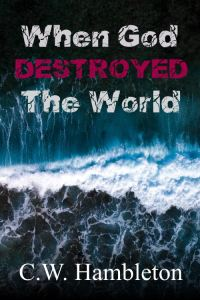 When God Destroyed The World